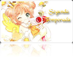 2° temporada - Card Captor Sakura